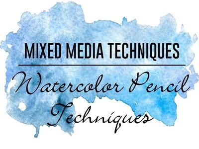 Mixed Media Techniques - Watercolor Pencils