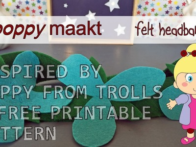 Poppy makes.  a felt headband inspired by Poppy from TROLLS - FREE printable pattern