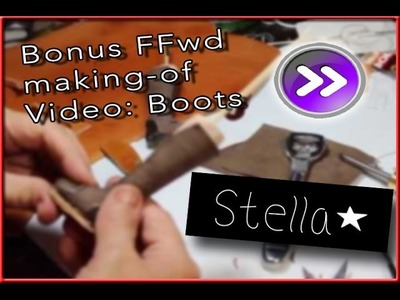 Stella - Bonus video - Making boots for a BJD - HD 720p FFwd