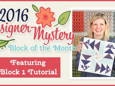 2016 Designer Mystery Block of the Month! Easy Tutorial for Block 1 with Kimberly Jolly