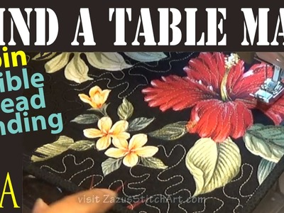4 Pin Fusible Thread Quilt Bindings | Binding Art Quilts | Table Mat Part 2 | ZSA Tutorials