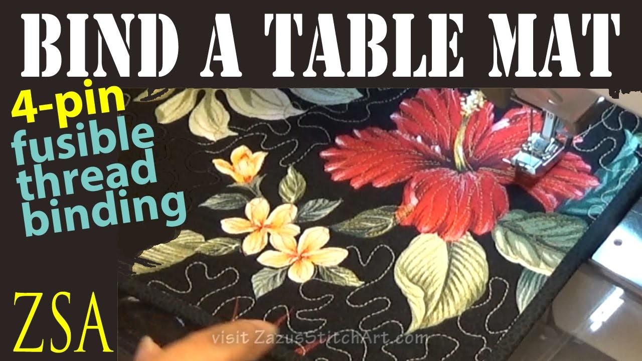 4 Pin Fusible Thread Quilt Bindings | Binding Art Quilts | Table Mat Part 2 | ZSA Tutorials
