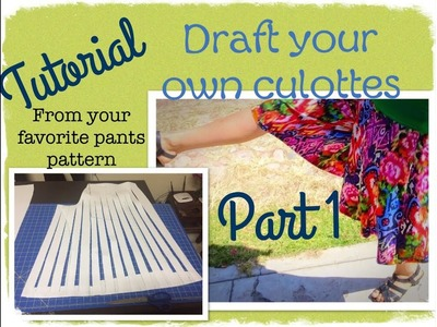 Culottes Tutorial: Draft with me! Make your own pattern (EASY!!)