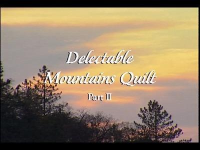 """""""Delectable Mountains Quilt Part 2"""" Episode 2303"""