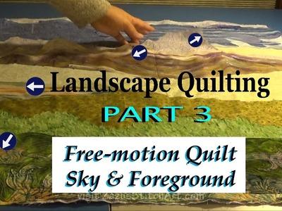 Free-Motion Quilt Sky & Foreground   Part 3 Landscape Quilting Tutorial   Fiber Art by Zazu