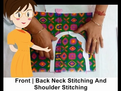 Front | Back Neck And Shoulder Stitching - Tailoring With Usha