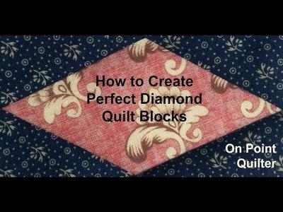 How to Create Perfect Diamond Quilt Blocks