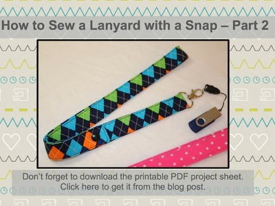 How to Sew a Lanyard - Part 2 - With a Snap