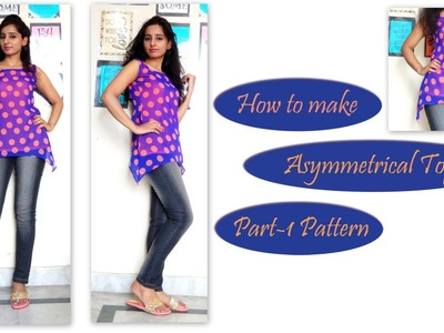 How to Sew Asymmetrical Top (Part -1 Pattern)
