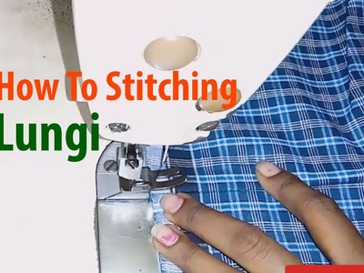 Lungi stitching tailoring classes for beginners | How to Stitch Lungi