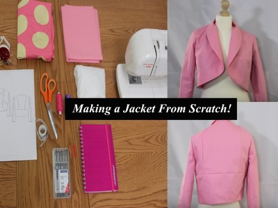 MAKING A JACKET FROM SCRATCH!