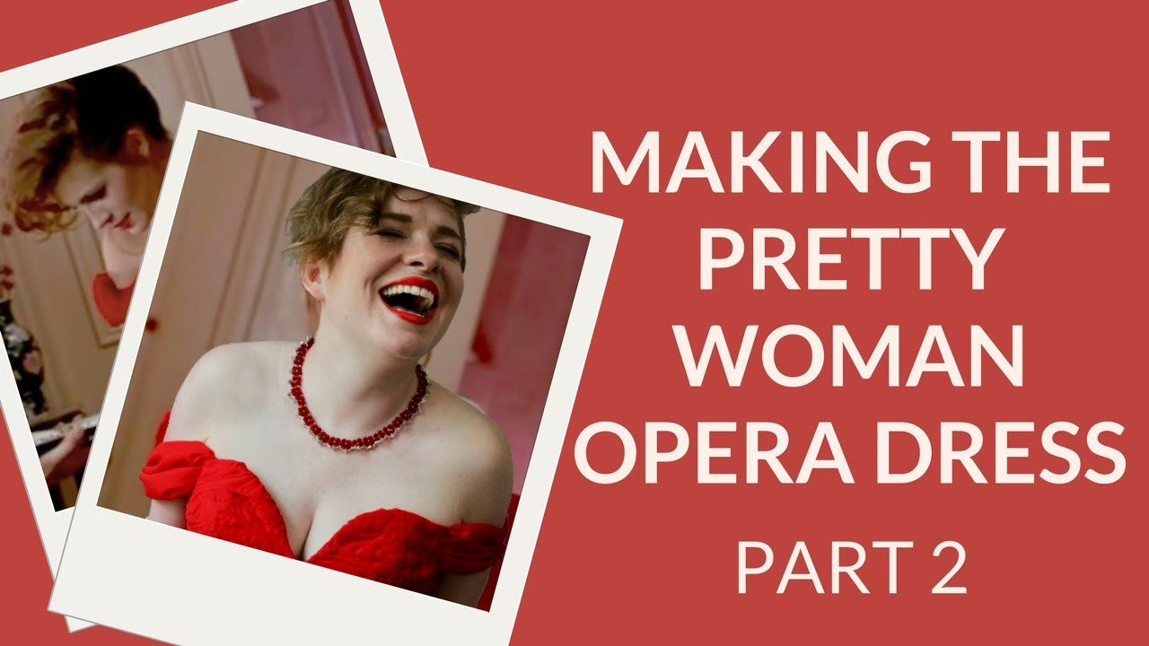 Making the Pretty Woman Opera Dress - Part 2 - The Reveal!