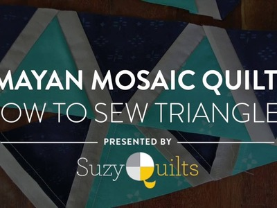 Mayan Mosaic Quilt: How to Sew Triangles