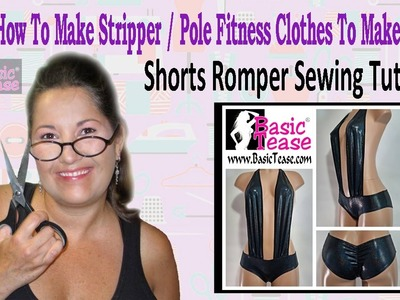 Shorts Romper Sewing Tutorial for Exotic Dancers and Strippers. Make your stripper shorts romper #22