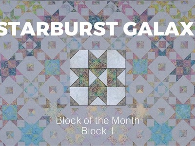 Starburst Galaxy Block of the Month - Block 1