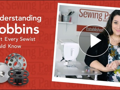 Understanding Bobbins: What You Need To Know