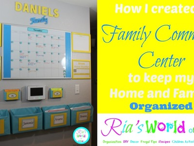 Family Command Center- How I created a Family Command Center to keep my Home and Family Organized