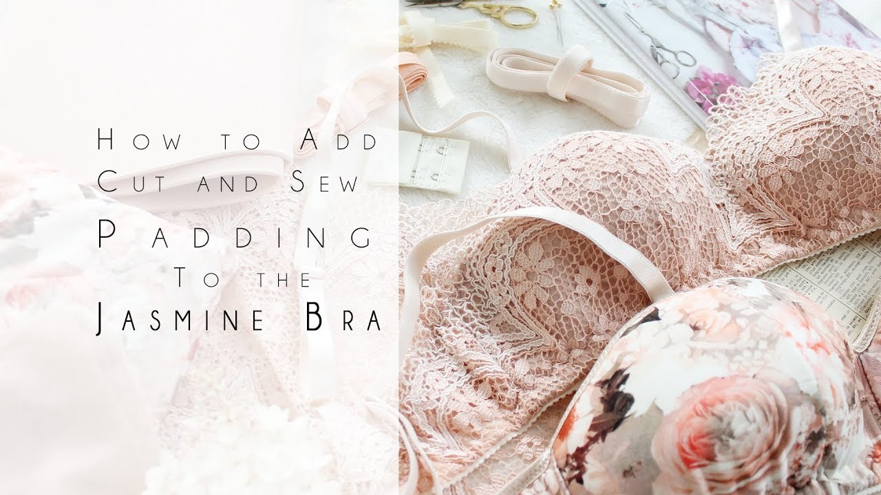 How to add Cut and Sew Padding to the Jasmine Bra