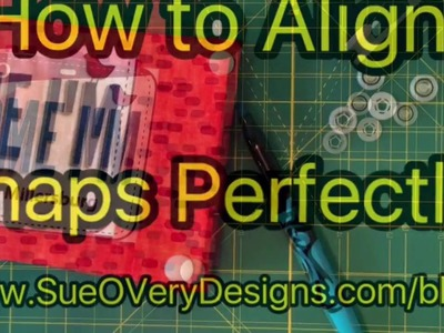 How To Align Snaps Perfectly