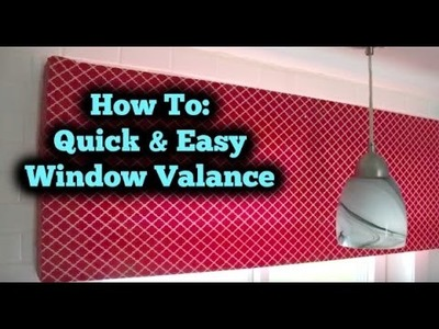 HOW TO: Quick & Cheap Window Valance