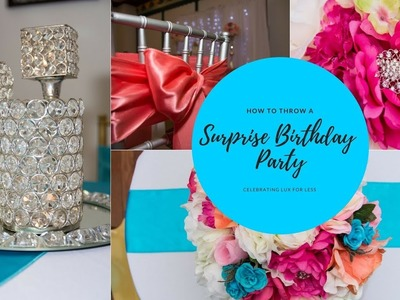 How to Throw a Surprise Birthday Party| Tips & Ideas