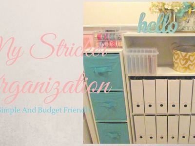 My Sticker Organization ~ Simple, Easy to Find & Budget Friendly