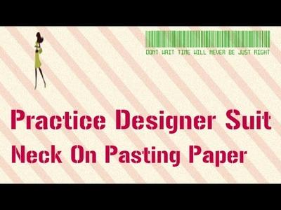 Practice designer suit neck step by step