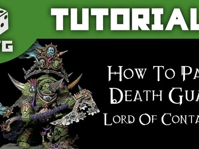 Warhammer Tutorial: How To Paint A 40k Death Guard Lord of Contagion