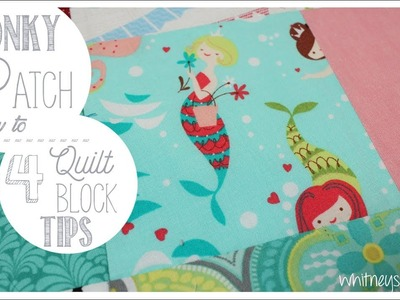 Wonky 9 Patch How to PLUS 4 Tips for Successful Quilt Blocks | Whitney Sews