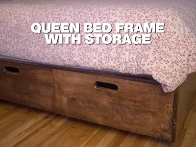 Build a queen bed frame with a lot of storage