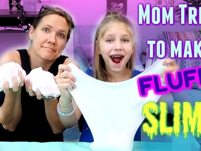 Can MOM MAKE FLUFFY SLIME for the FIRST TIME ?! Easy Fluffy slime DIY Recipe