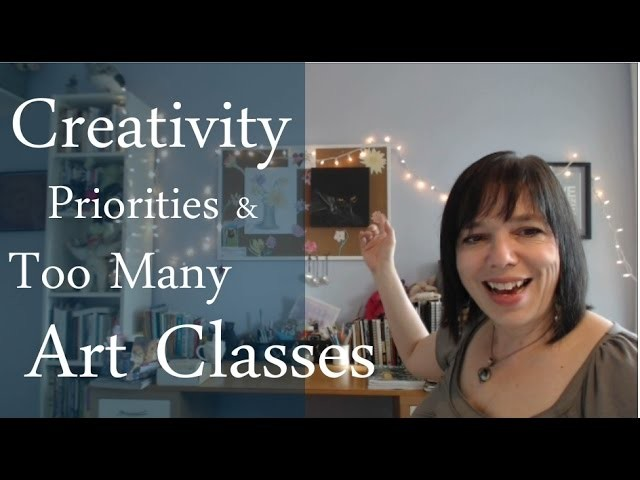 Creativity, Priorities, & Too Many Art Classes