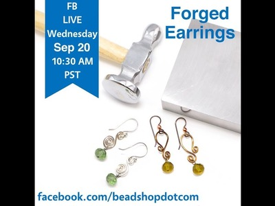 FB Live beadshop.com Forged Earrings with Kate and Emily