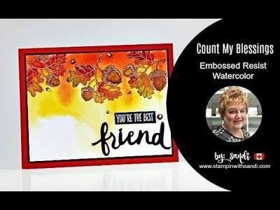 How to do the Embossed Resist Watercolor Technique with Stampin Up's Count My Blessing Stamp Set