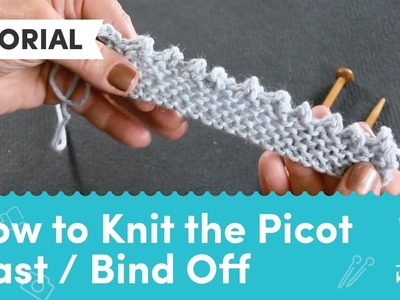 How to Knit the Picot Cast. Bind Off