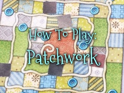 How To Play: Patchwork!