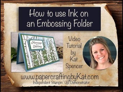 How to use Ink on an Embossing Folder