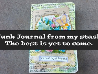Junk Journal from my stash The best is yet to come