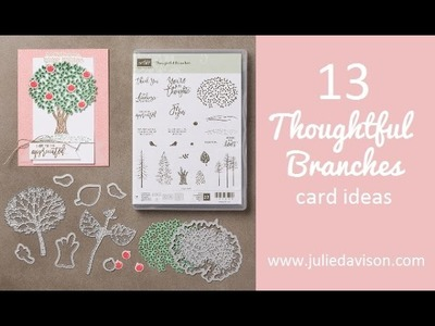 13 Cards using Stampin' Up! Thoughtful Branches Bundle