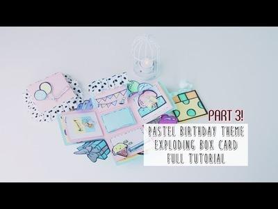 Exploding Box Card Tutorial Part 3 - Pastel Birthday Theme