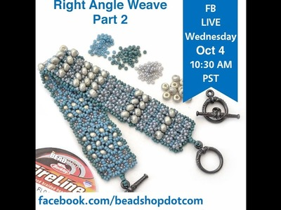 FB Live beadshop.com Seed Bead School: Right Angle Weave Part 2 with Kate and Emily