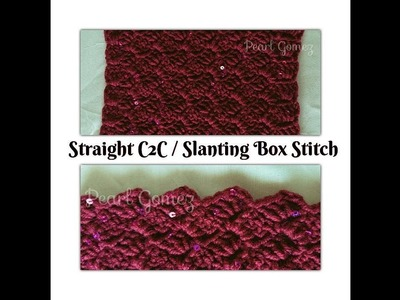Easy Crochet - How to make The Straight C2C. Slanting Box Stitch ( Tutorial ) ♥ Pearl Gomez ♥