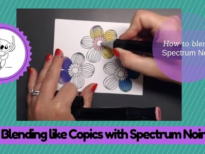 How to blend with Spectrum Noir Markers Blend like a copic with Spectrum Noir