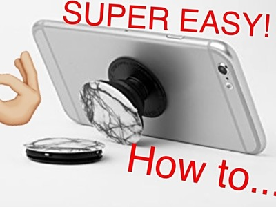 How to make your OWN Pop-socket