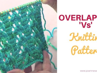 Overlapped V's Knitting Stitch - Lace Knit Pattern - Column Knitted Instructions