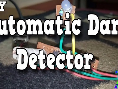 How To Make Automatic Dark Detector