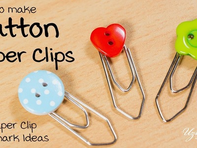 How to make Button Paper clips | DIY Paper clip Bookmark Ideas #2