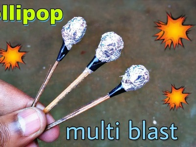 How to make lollipop  diwali fire cracker ( multi blast cracker bomb )