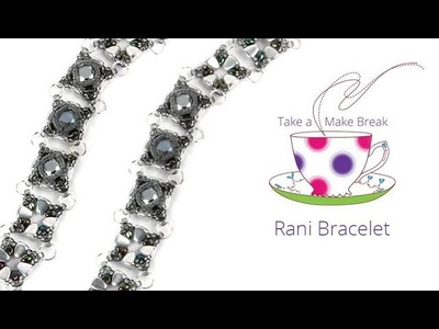 Rani Bracelet | Take a Make Break with Beads Direct