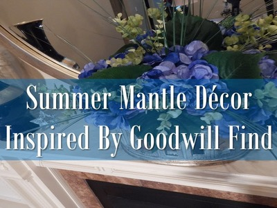 Summer Mantle Inspired By Goodwill Find